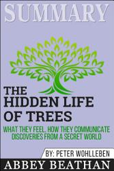 Summary Of The Hidden Life Of Trees What They Feel How  Book PDF
