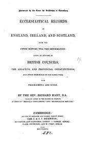 Ecclesiastical records of England, Ireland, and Scotland, from the fifth century till the Reformation, with prolegomena and notes by R. Hart