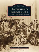 Haverhill s Immigrants at the Turn of the Century PDF