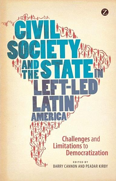 Civil Society and the State in Left Led Latin America