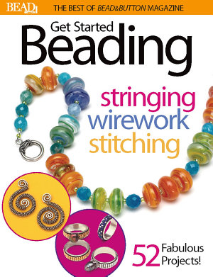 Best of Bead and Button  Get Started Beading