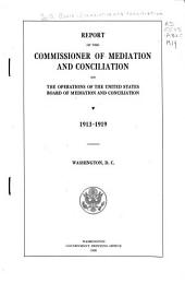 Report of the Commissioner of Mediation and Conciliation on the Operations of the United States Board of Mediation and Conciliation. 1913-1919. Washington: Part 3