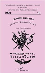ROBERT DESNOS ET CUBA: Un carrefour du monde
