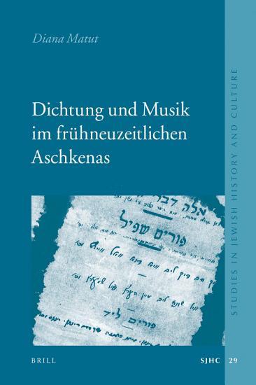 Dichtung und Musik im fr  hneuzeitlichen Aschkenas  2 vols   PDF
