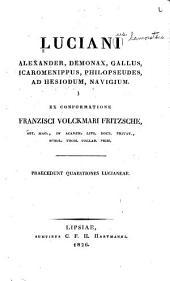 Luciani Alexander, Demonax, Gallus, Icaromenippus, Philopseudes, Ad Hesiodum, Navigium