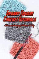 Granny Square Crochet Tutorials