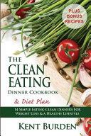 The Clean Eating Dinner Cookbook Diet Plan Book PDF