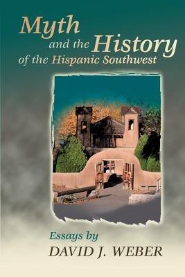 Myth and the History of the Hispanic Southwest PDF