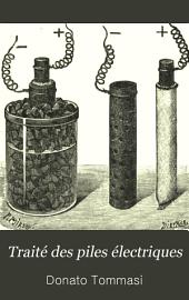Traité des piles électriques: piles hydro-électriques accumulateurs, piles thermo-électriques et pyro-électriques