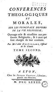 Conferences theologiques et morales, sur les principaux devoirs de la vie religieuse... Par Mr l'Abbé Desvillars...