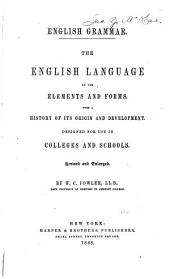English Grammar: The English Language in Its Elements and Forms, with a History of Its Origin and Development