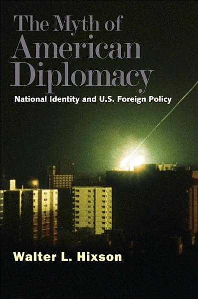 Download The Myth of American Diplomacy Book