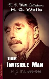 The Invisible Man: H. G. Wells Collections
