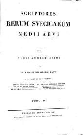 Scriptores rerum Suecicarum medii aevi: Jussu regis augustissimi, Volume 2, Issue 1