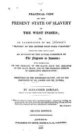 "Practical View of the Present State of Slavery in the West Indies; Or an Examination of Mr. Stephen's Slavery of the British West India Colonies""."