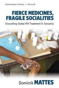 Fierce Medicines  Fragile Socialities