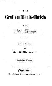 Der Graf von Monte-Christo ... Uebersetzt von Jos. A. Moshamer: Band 6