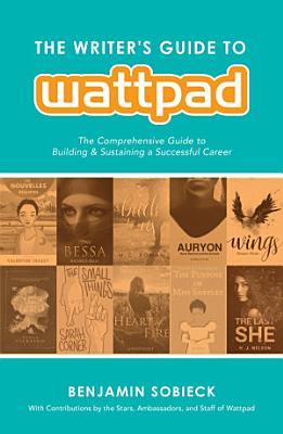 The Writer s Guide to Wattpad PDF