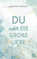 Du oder die gro  e Liebe PDF