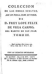 Colección de las obras sueltas: assi en prosa, como en verso, Volumen 3