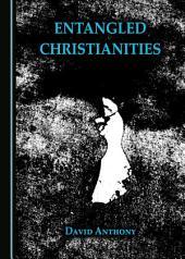 Entangled Christianities