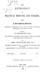 The Retrospect of Practical Medicine and Surgery: Being a Half-yearly Journal Containing a Retrospective View of Every Discovery and Practical Improvement in the Medical Sciences ..., Volumes 80-81