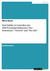 """Paul Dahlke in Gastrollen der ZDF-Fernsehproduktionen """"Der Kommissar"""", """"Derrick"""" und """"Der Alte"""""""