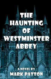 The Triforium: The Haunting of Westminster Abbey