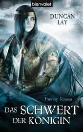 Das Schwert der Königin: Fantasy-Roman