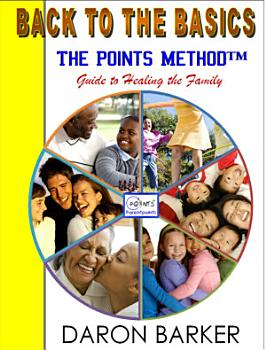 Back to the Basics  The Points Method Guide to Healing the Family PDF