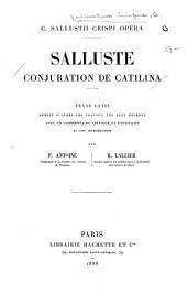 Conjuration de Catilina: Texte latin, pub. d'après les travaux les plus récents avec un commentaire critique et explicatif et une introduction
