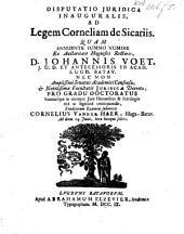 Disputatio juridica inauguralis ad legem Corneliam de sicariis