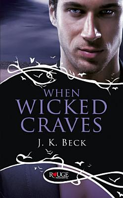 When Wicked Craves  A Rouge Paranormal Romance PDF