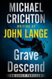 Grave Descend: A Novel