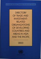 Directory of Trade and Investment-Related Organizations of Developing Countries and Areas in Asia and the Pacific