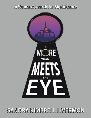 More Than Meets the Eye  A Woman s Search for Significance