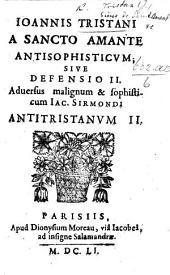 J. Tristani a Sancto Amante Antisophisticum sive defensio II. adversus ... J. Sirmondi Antitristanum II.