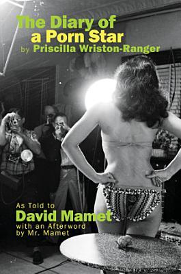 The Diary of a Porn Star by Priscilla Wriston Ranger