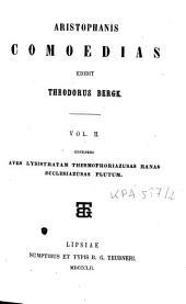 Aristophanis comoedias: Continens Aves, Lysistratam, Thesmophoriazusas, Ranas, Ecclesiazusas, Plutum