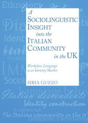 A Sociolinguistic Insight into the Italian Community in the UK PDF