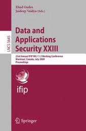 Data and Applications Security XXIII: 23rd Annual IFIP WG 11.3 Working Conference, Montreal, Canada, July 12-15, 2009, Proceedings