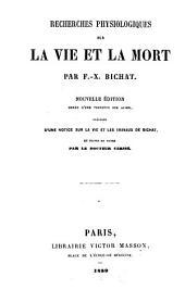 Recherches physiologiques sur la vie et la mort par F.-X.