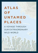 Atlas of Untamed Places PDF