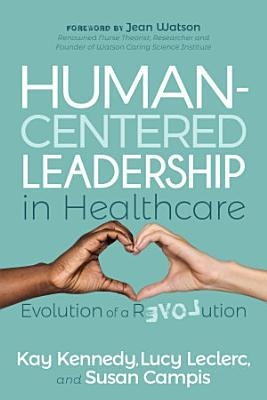 Human Centered Leadership in Healthcare