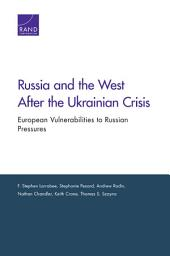 Russia and the West After the Ukrainian Crisis: European Vulnerabilities to Russian Pressures