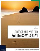Fotografie mit der Fujifilm X M1   X A1 PDF