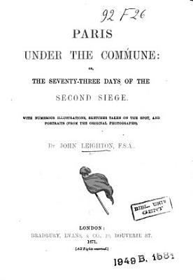 Paris Under the Commune  Or  The Seventy three Days of the Second Siege PDF