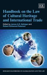 Handbook On The Law Of Cultural Heritage And International Trade Book PDF