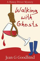 Walking with Ghosts: A Honey Driver Murder Mystery