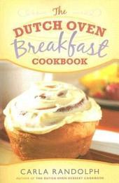 The Dutch Oven Breakfast Cookbook